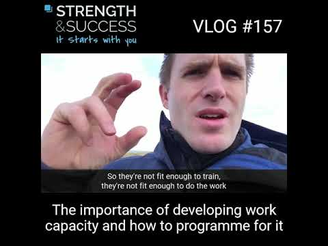 VLOG 157 – The importance of work capacity