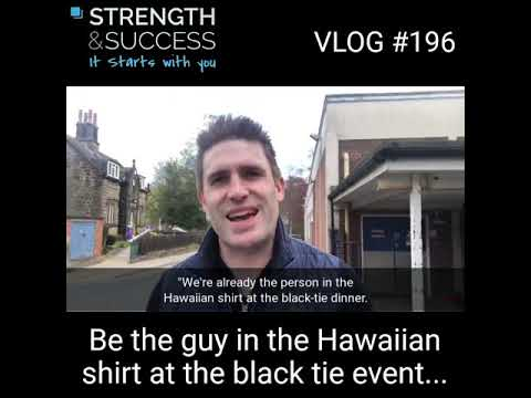 VLOG 196 – Be The Guy In The Hawaiian Shirt At The Black Tie Event