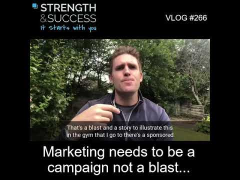 VLOG 266 | Marketing needs to be a campaign not a blast…