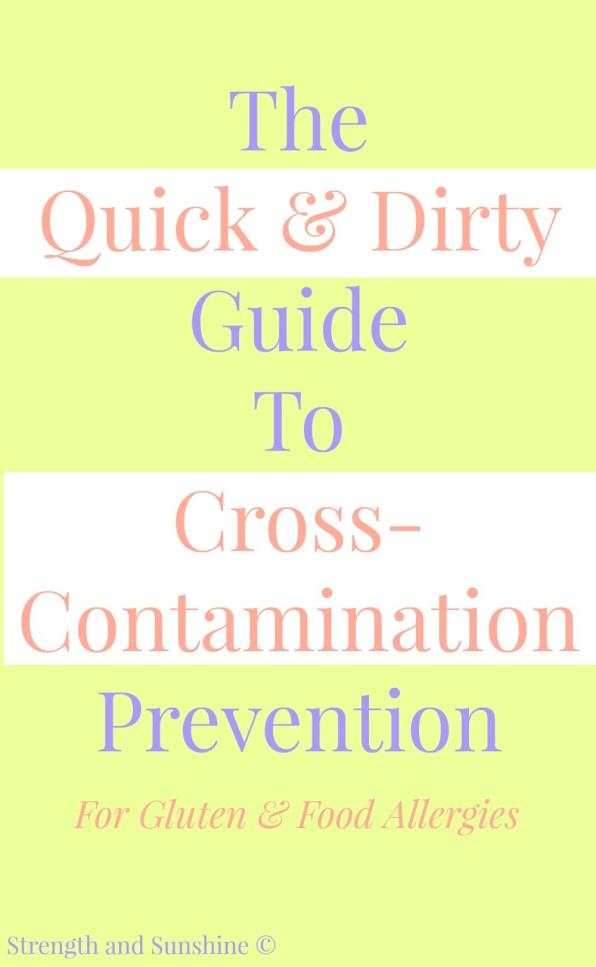 "The Quick & Dirty Guide To Cross-Contamination Prevention | Strength and Sunshine @RebeccaGF666 It's more than just switching your diet. When it comes to Celiac Disease and food allergies, cross-contamination prevention must take number one importance. Here is the quick and ""dirty"" guide to keeping things safe (gluten-free, dairy-free, egg-free, nut-free, soy-free, fish-free, peanut-free, etc.)!"