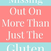 Missing Out On More Than Just The Gluten