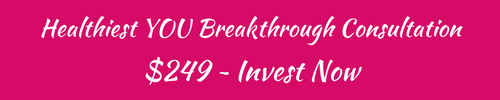 Healthiest YOU Breakthrough Consultation $249 - Invest Now
