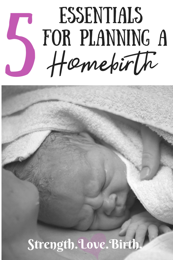 Essentials for Planning A Homebirth
