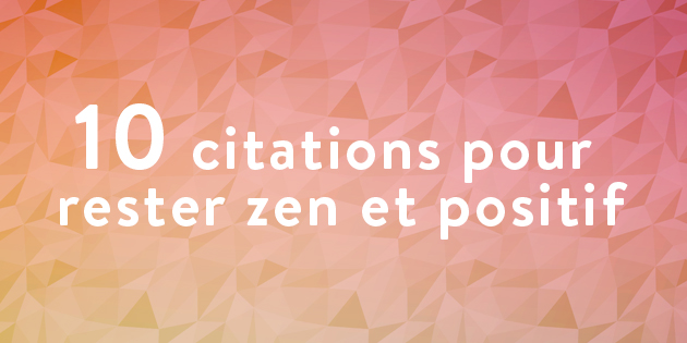 37 Citations Contre Le Stress Et Les Angoisses