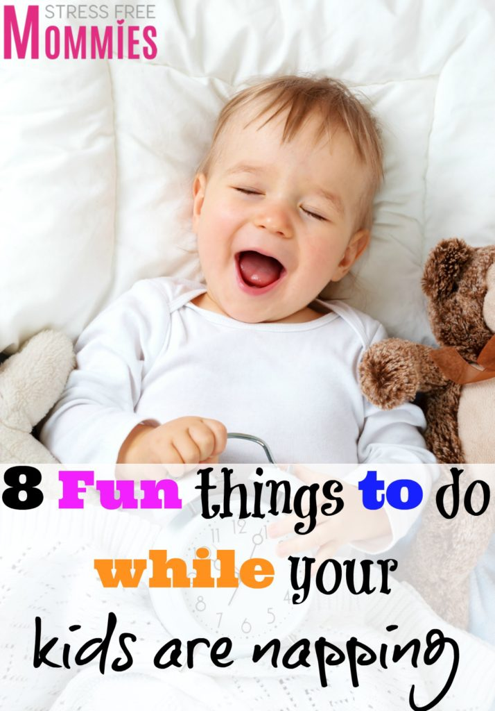 fun things to do while your kids are napping