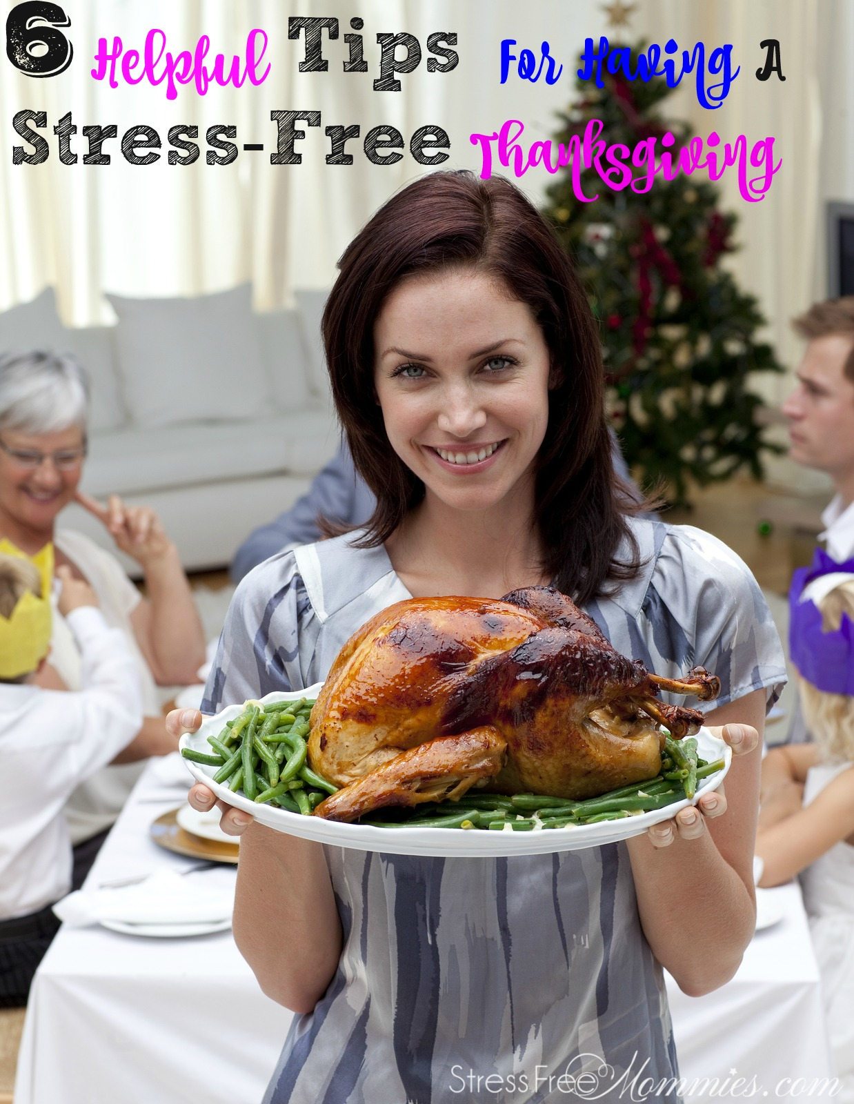 6 Helpful Tips For Having A Stress Free Thanksgiving