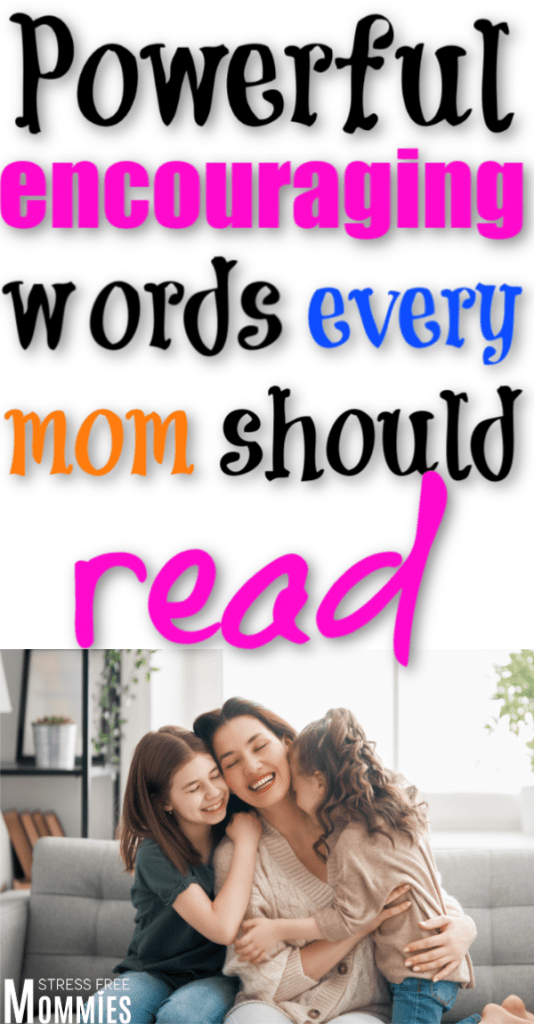 Encouraging words for moms. Inspirational quotes for moms to read when they need motivation to keep going. Encouraging words every mother should read.