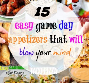15 easy game day appetizers that will blow your mind- Do you want to impress your family and friends for the big game? These easy game day appetizers will help you do just that. Delicious, easy, finger foods that will definitekly blow your mind! Pin now!
