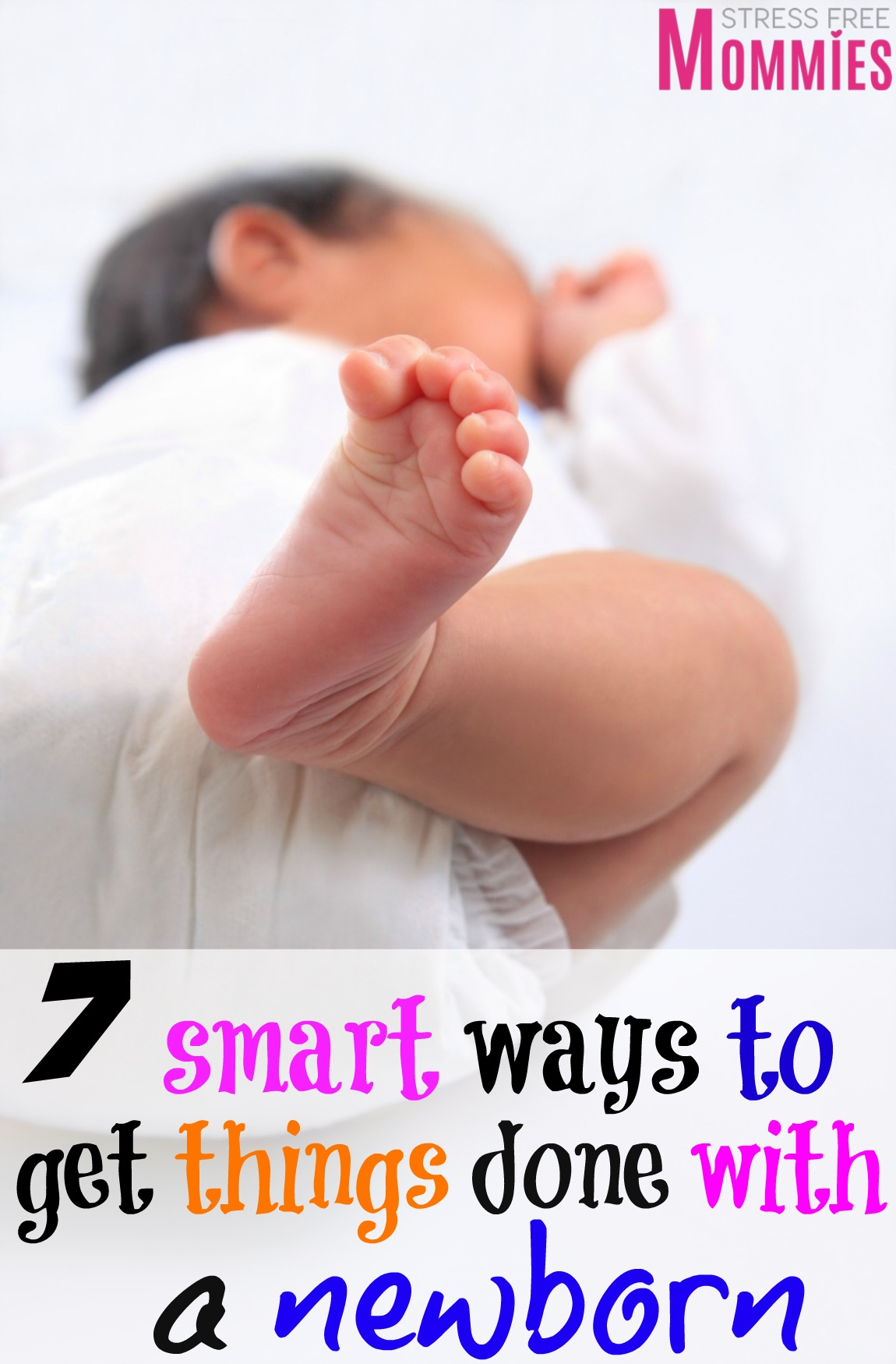 7 smart ways to get things done with a newborn