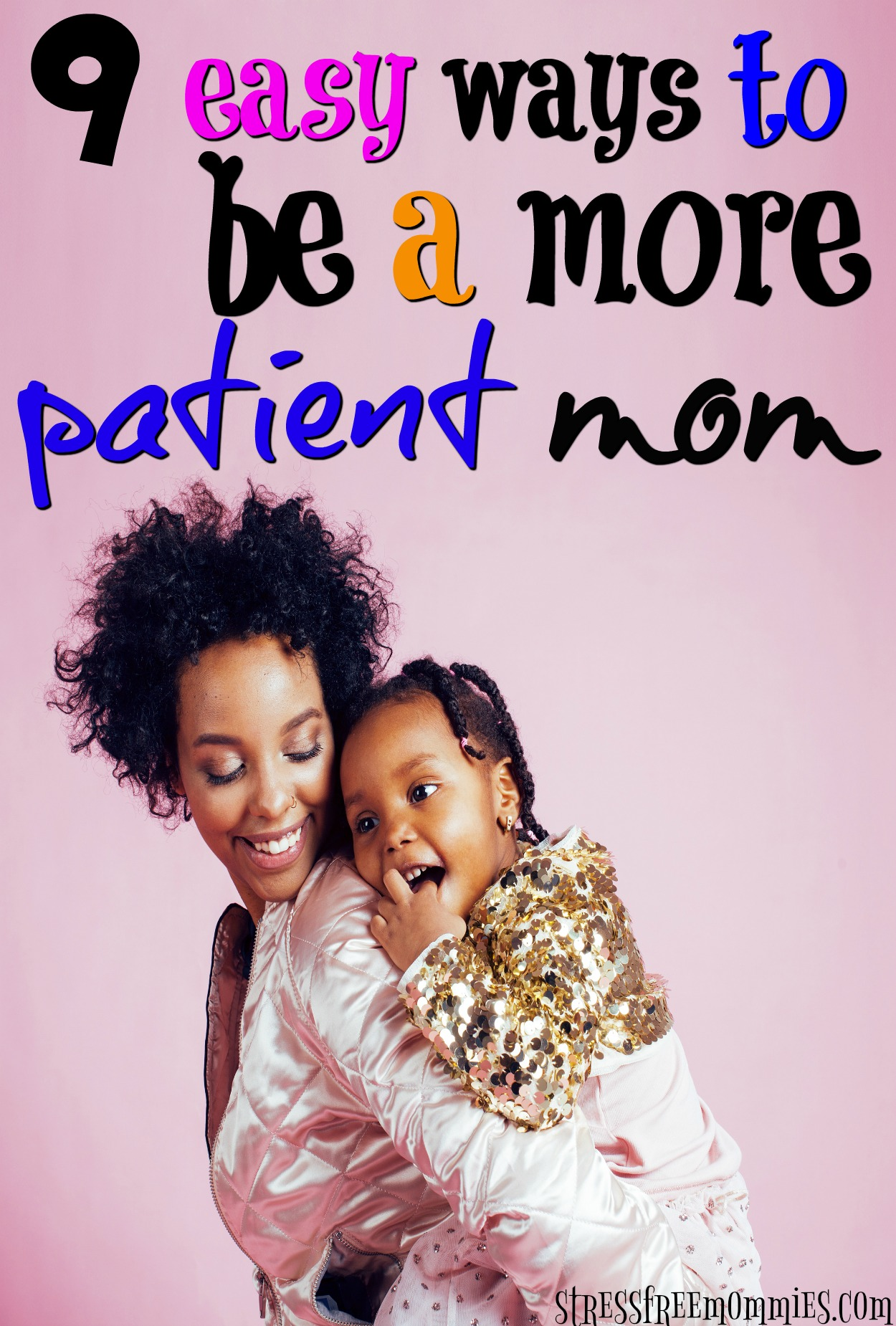 9 easy ways to be a more patient mom