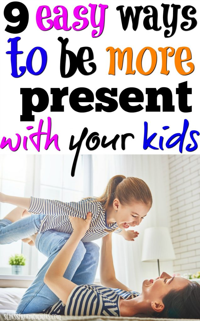 Learn the easy tips and tricks to be a more present parent for your child. It's important to build a strong parent-child relationship. Let's make it happen! #parentingtips