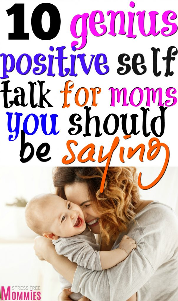 10 genius positive self talk for moms you should be saying. Every now and then, we need encouragement to get us through the day. These positive self talk for moms are exactly the words that you need to hear. You matter, what you do matter, your love matters. Start your positive self talk today.