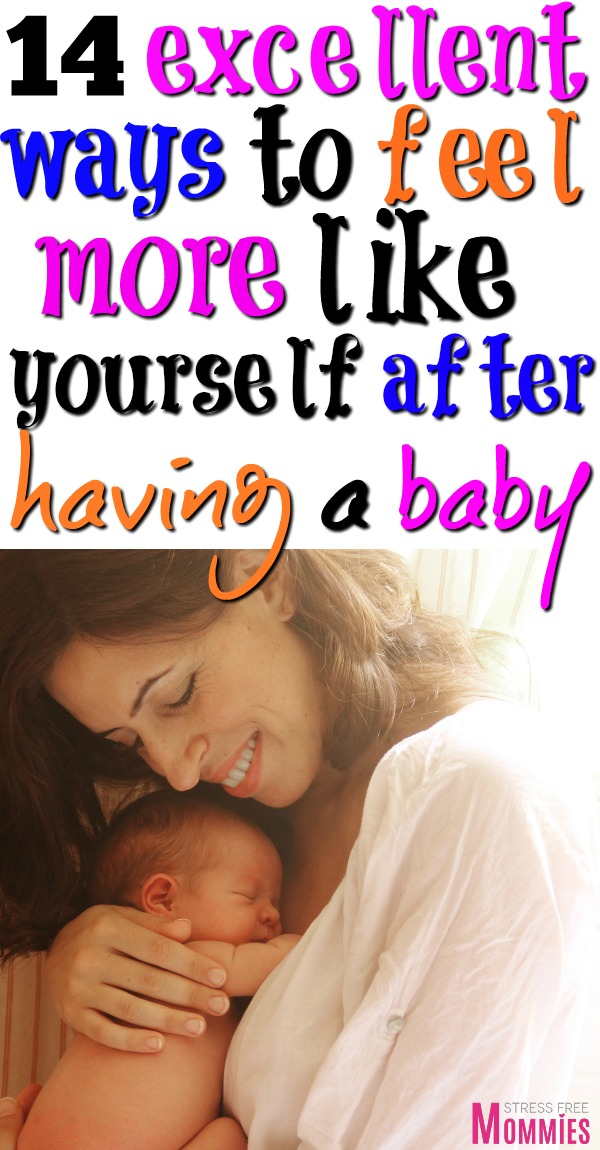 14 Excellent ways to feel more like yourself after having a baby