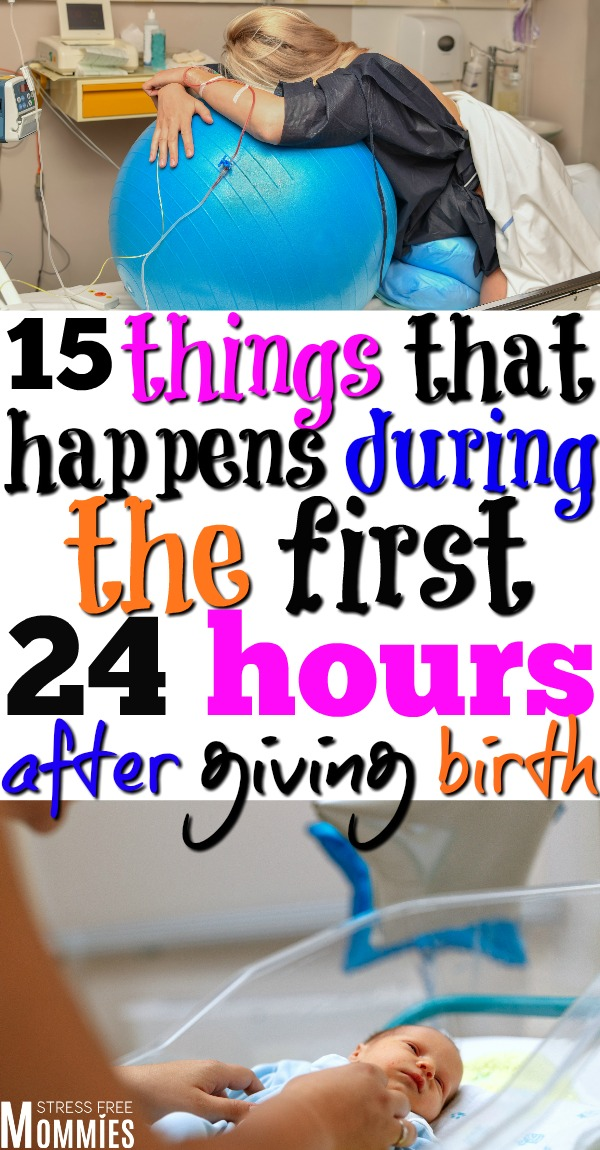 15 things that happens during the first 24 hours after giving birth