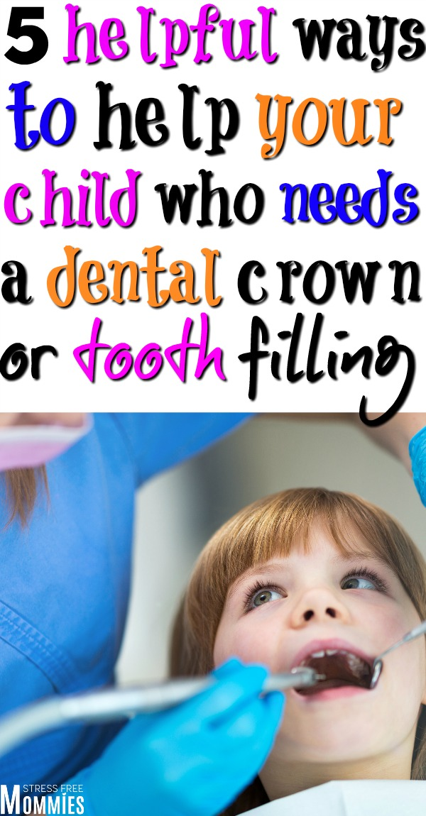 pediatric dental crown or tooth filling in children. How to help your child who needs a dental crown or filling feel less nervous or scared. You can definitely help your child feel at ease and calm during a dental crown or filling procedure.