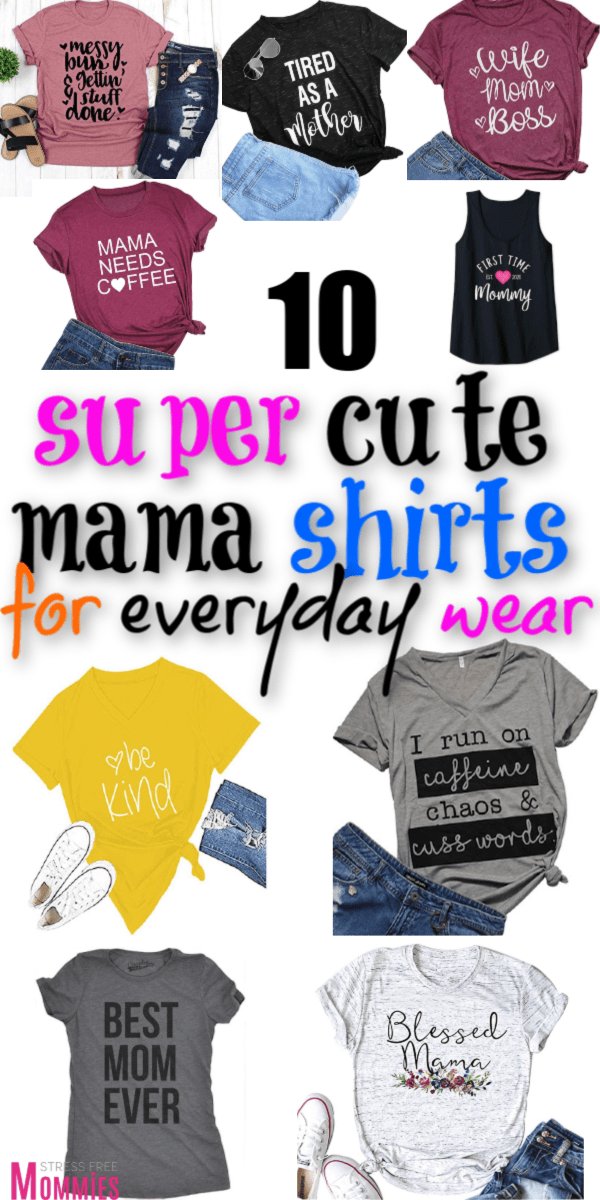 A list of 10 super cute shirts for moms to wear. Look stylish and put together in minutes. These mom shirts makes great gifts for holidays and birthdays. Mom clothing guide!