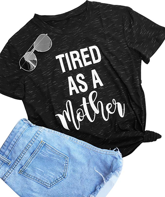 tired as a mother shirt for moms