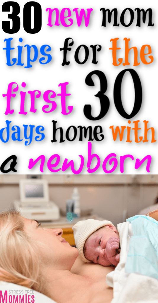 New mom tips right after bringing home baby from the hospital. How to survive the first 30 days home with newborn baby. 30 tips for first time moms to get through the first month home with baby. Postpartum tips for new moms.