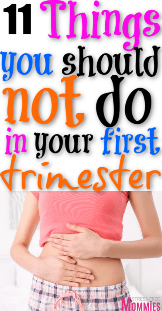 things not to do in your first trimester of pregnancy