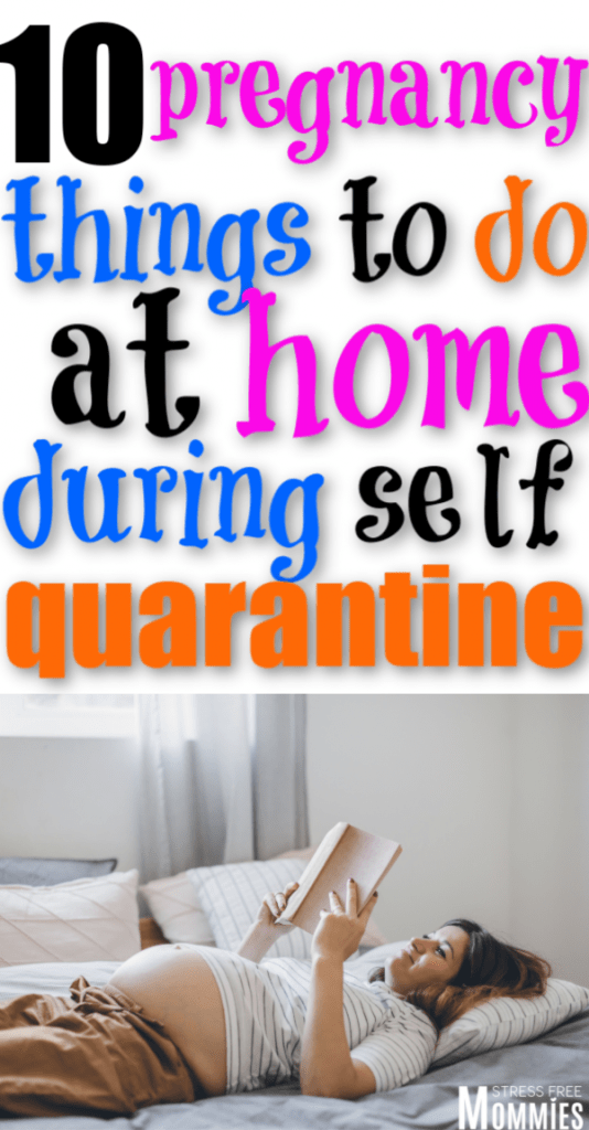 Pregnancy during coronavirus tips. Here's a list of pregnancy things to do at home during self quarantine. Isolation tips during pregnancy. COVID-19 tips during pregnancy.