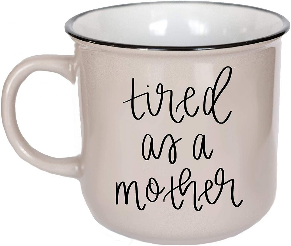 tired as a mother mug.