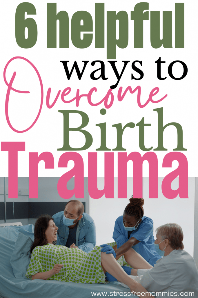 Mom suffering from birth trauma. How to overcome birth trauma. Easy steps to take to recover from birth trauma. How to heal from having a traumatic birth. postpartum tips. After birth tips.