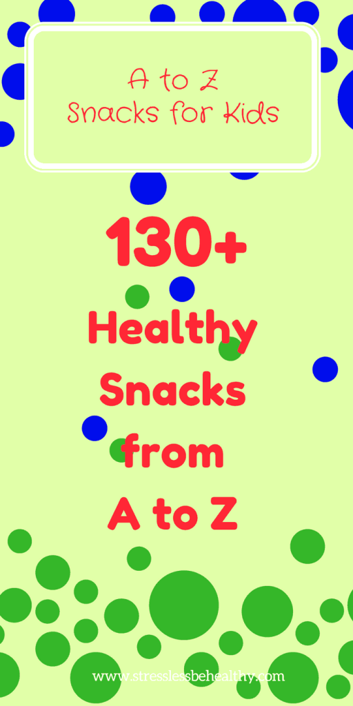 need ideas for snacks for kids? Check out 130+ healthy snack ideas for kids from A to Z!!