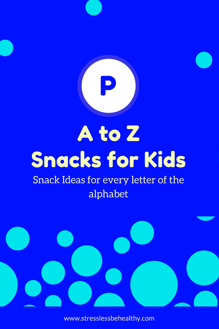 snacks that start with p, letter p snacks, alphabet snacks, snacks for kids, healthy snacks, healthy snacks for kids