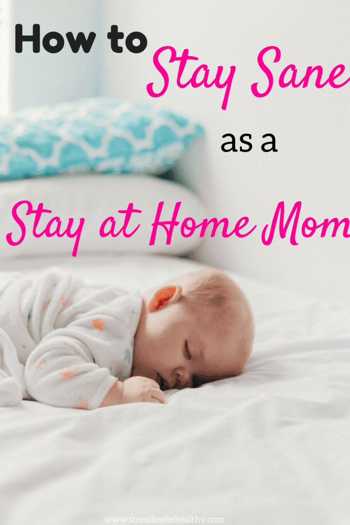 How to Stay Sane as a Stay at Home Mom