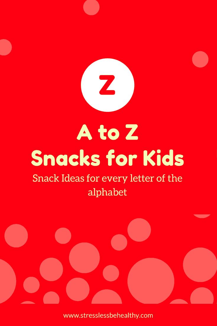snacks that start with z, letter z snacks, alphabet snacks, snacks for kids, healthy snacks, healthy snacks for kids
