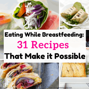 collage of recipes for new moms to eat while nursing or breastfeeding