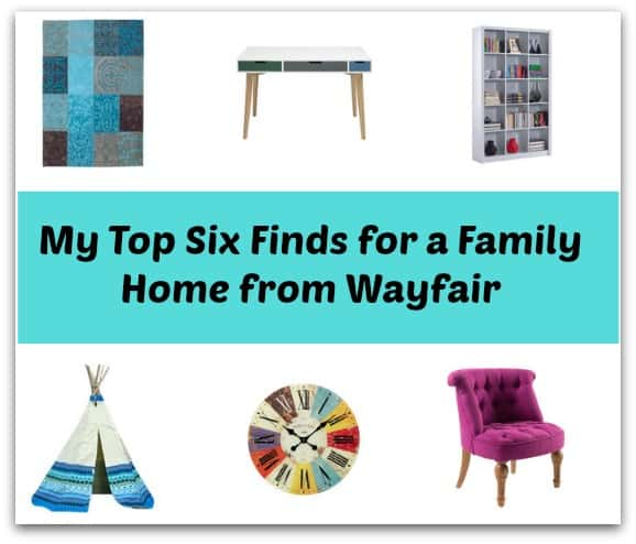 My Top Six Finds for a Family Home from Wayfair