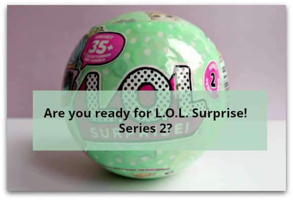 Are you ready for L.O.L. Surprise! Series 2