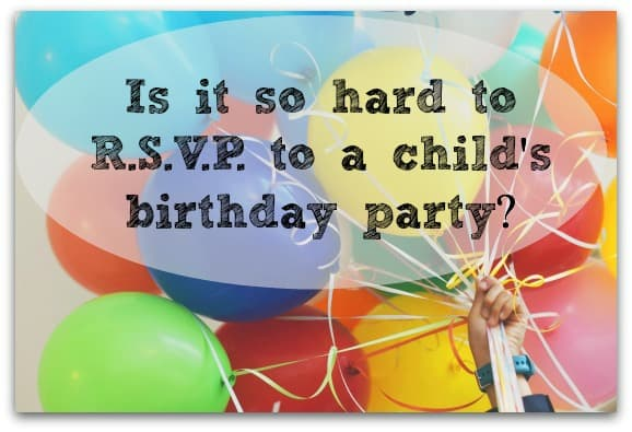 Is it so hard to R.S.V.P. to a child's birthday party?