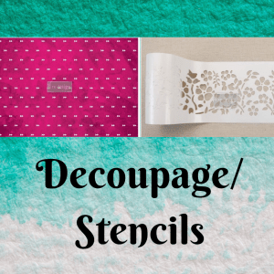 Decoupage Papers and Stick and Style Stencils