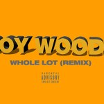 "Listen To Roy Wood$ ""Whole Lot"" Remix [New Music]"