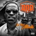 "Young Dro ""Dirty Money"" [New Music]"
