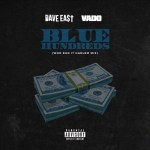 "Dave East ""Blue Hundreds"" Ft. Vado (New Music)"