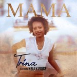 "TRINA FT. KELLY PRICE ""MAMA"""