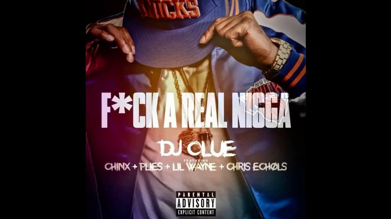 "Legendary Dj Clue has returned alongside some heavy hitters to unleash a new loosie featuring the late Chinx, Plies, Lil Wayne and Chris Echols entitled ""Fuck A Real Nigga""."