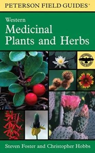 Peterson Guide to Western North America Medicinal Plants and Herbs by Steven Foster and Christopher Hobbs