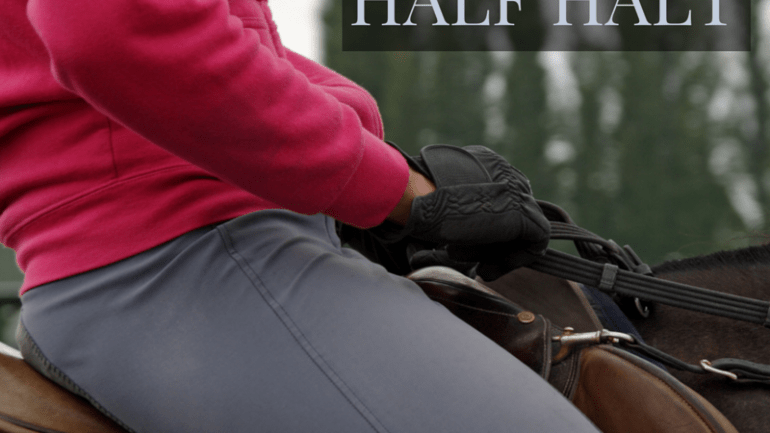 Harnessing the Power of the Half Halt