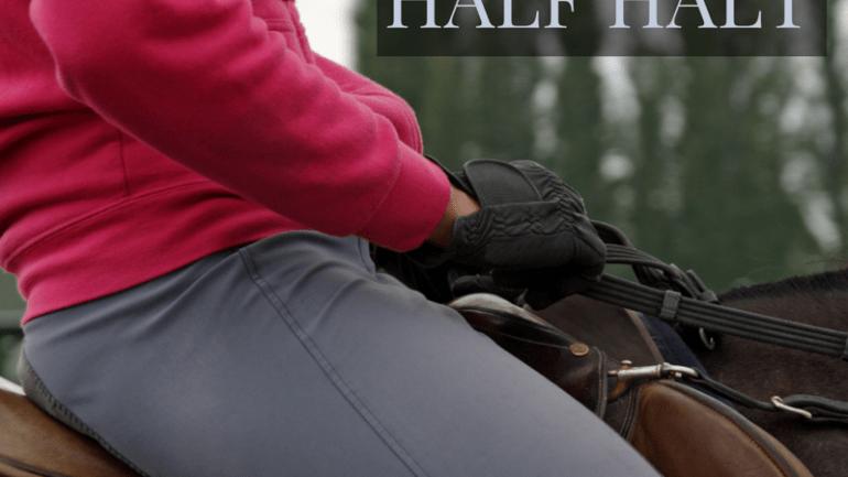 Harnessing the Power of the Half Halt