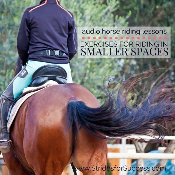 Riding in Smaller Spaces - Daily Strides Podcast - Strides for Success