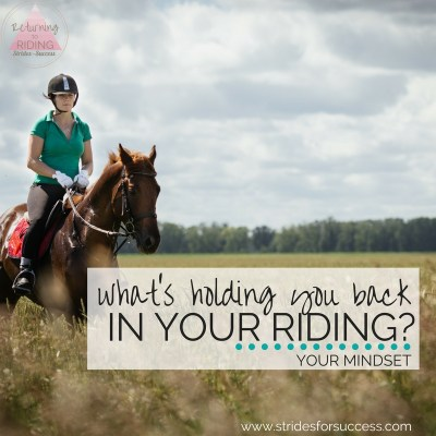 Whats Holding You Back in Your Riding?