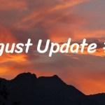August Update #2