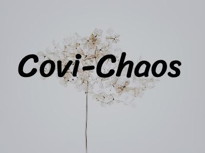 Covi-Chaos