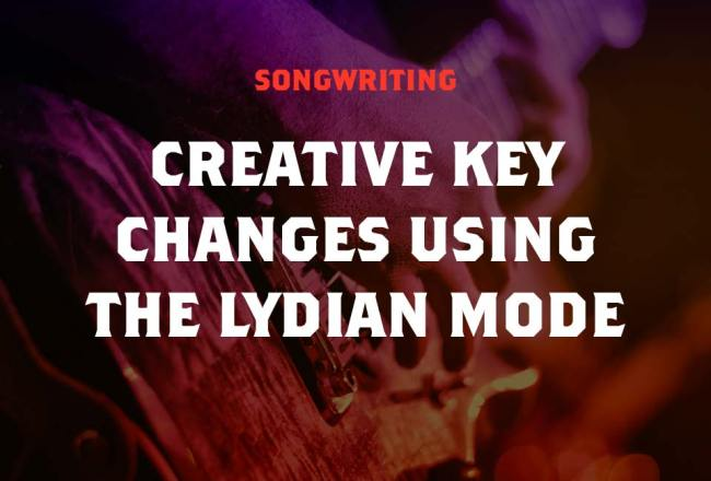 Creative Key Change Concepts Using The Lydian Mode