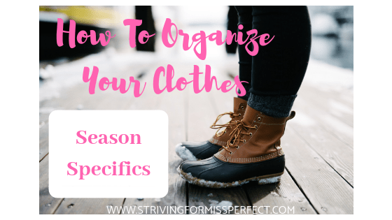 How To Organize Your Clothes -Season Specific Clothing-