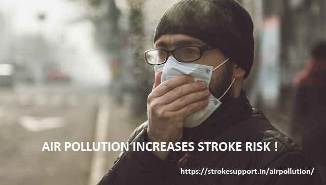 How to Save Your Life – avoid Air Pollution which increases Stroke Risk manifold !